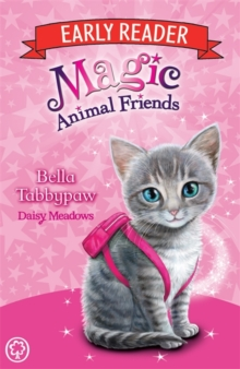 Magic Animal Friends Early Reader: Bella Tabbypaw : Book 4, Paperback / softback Book