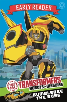 Transformers Early Reader: Bumblebee the Boss : Book 1, Paperback Book