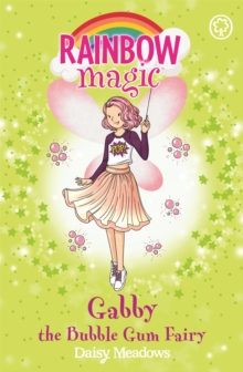 Rainbow Magic: Gabby the Bubble Gum Fairy : The Candy Land Fairies Book 2, Paperback / softback Book