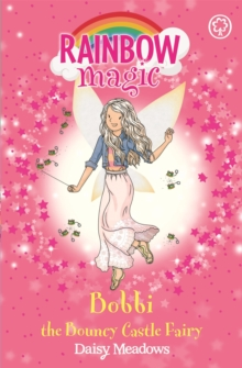 Rainbow Magic: Bobbi the Bouncy Castle Fairy : The Funfair Fairies Book 4, Paperback / softback Book