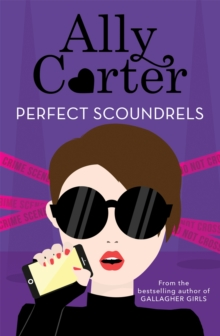Heist Society: Perfect Scoundrels : Book 3, Paperback / softback Book