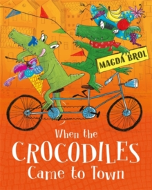 When the Crocodiles Came to Town, Paperback / softback Book
