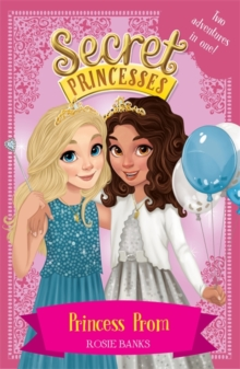 Secret Princesses: Princess Prom : Two adventures in one!, Paperback / softback Book