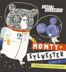 Monty and Sylvester A Tale of Everyday Astronauts, Paperback / softback Book