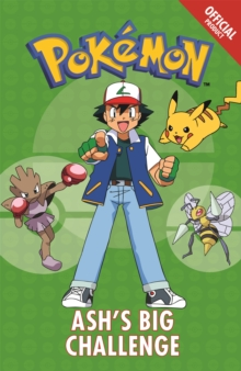 The Official Pokemon Fiction: Ash's Big Challenge : Book 1, Paperback Book