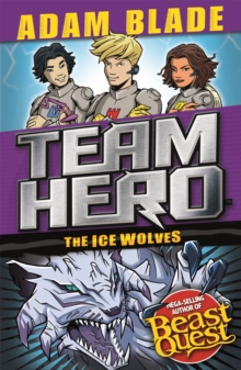 Team Hero: The Ice Wolves : Series 3 Book 1 With Bonus Extra Content!, Paperback / softback Book