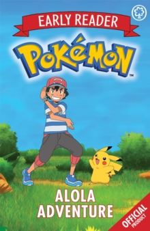 The Official Pokemon Early Reader: Alola Adventure : Book 1, Paperback Book