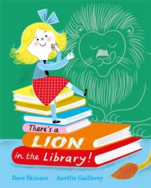 There's a Lion in the Library!, Paperback / softback Book