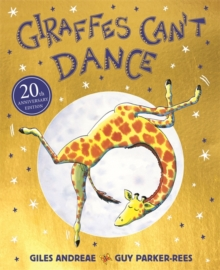 Giraffes Can't Dance 20th Anniversary Edition, Paperback / softback Book