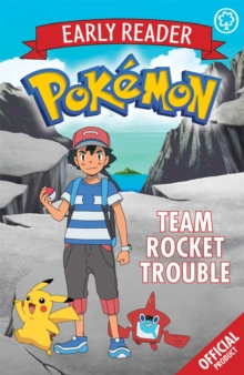 The Official Pokemon Early Reader: Team Rocket Trouble : Book 3, Paperback / softback Book