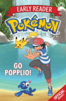 The Official Pokemon Early Reader: Go Popplio! : Book 5, Paperback Book