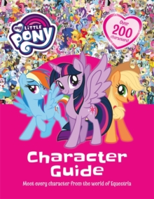 My Little Pony: My Little Pony Character Guide, Hardback Book