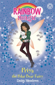 Rainbow Magic: Priya the Polar Bear Fairy : The Endangered Animals Fairies: Book 2, Paperback / softback Book