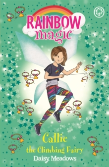 Rainbow Magic: Callie the Climbing Fairy : The After School Sports Fairies Book 4, Paperback / softback Book
