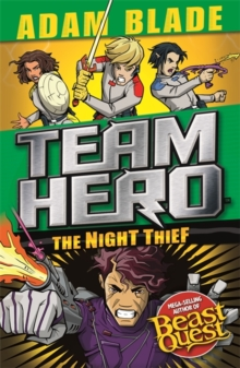 Team Hero: The Night Thief : Series 4 Book 3, Paperback / softback Book