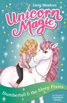 Unicorn Magic: Slumbertail and the Sleep Pixies : Series 2 Book 3, Paperback / softback Book