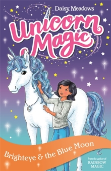 Unicorn Magic: Brighteye and the Blue Moon : Series 2 Book 4, Paperback / softback Book