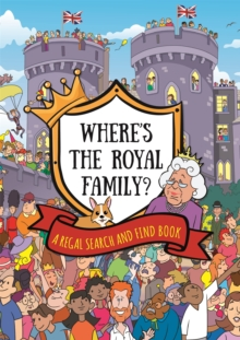 Where's the Royal Family? A Regal Search and Find Book, Paperback / softback Book
