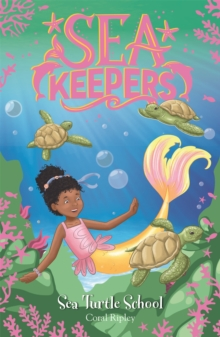Sea Keepers: Sea Turtle School : Book 4, Paperback / softback Book