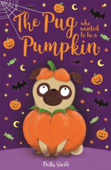 The Pug Who Wanted to be a Pumpkin, Paperback / softback Book