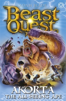 Beast Quest: Akorta the All-Seeing Ape : Series 25 Book 1, Paperback / softback Book