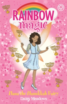 Rainbow Magic: Hana the Hanukkah Fairy : The Festival Fairies Book 2, Paperback / softback Book