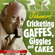Johnners' Cricketing, Gaffes, Giggles and Cakes, CD-Audio Book