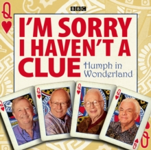 I'm Sorry I Haven't A Clue: Humph In Wonderland, eAudiobook MP3 eaudioBook