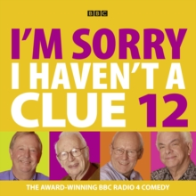 I'm Sorry I Haven't a Clue : v. 12, CD-Audio Book
