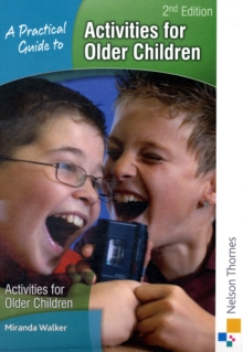 A Practical Guide to Activities for Older Children, Paperback Book