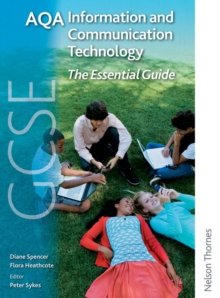 AQA GCSE Information and Communication Technology the Essential Guide, Paperback Book