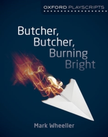 Oxford Playscripts: Butcher, Butcher, Burning Bright, Paperback Book