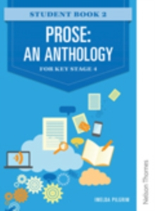 Prose: An Anthology for Key Stage 4 Student Book 2, Paperback Book