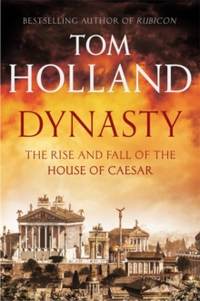Dynasty : The Rise and Fall of the House of Caesar, Hardback Book