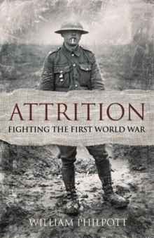 Attrition : Fighting the First World War, Hardback Book