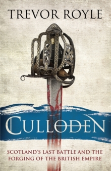 Culloden : Scotland's Last Battle and the Forging of the British Empire, Hardback Book
