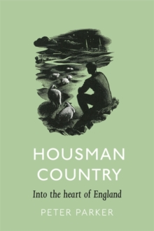 Housman Country : Into the Heart of England, Hardback Book