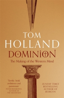 Dominion : The Making of the Western Mind, Hardback Book