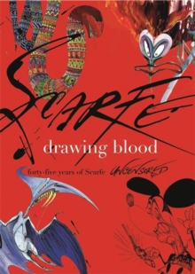 Drawing Blood : Forty Five Years of Scarfe, Hardback Book