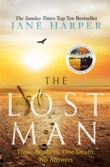 The Lost Man : by the author of the Sunday Times top ten bestseller, The Dry, Hardback Book