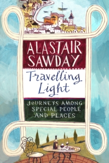 Travelling Light : Journeys Among Special People and Places, EPUB eBook