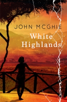 White Highlands, Hardback Book