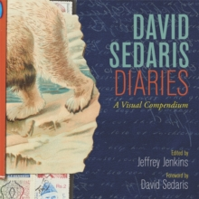 David Sedaris Diaries: A Visual Compendium, Hardback Book