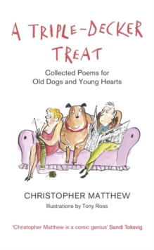 A Triple-Decker Treat : Collected Poems for Old Dogs and Young Hearts, Paperback / softback Book
