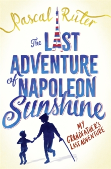 The Last Adventure of Napoleon Sunshine : A heartwarming, uplifting novel about the importance of family, Paperback / softback Book