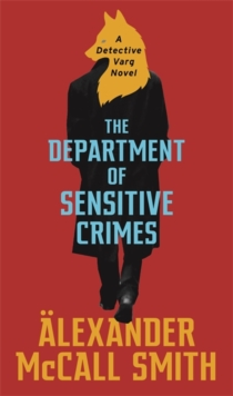 The Department of Sensitive Crimes : A Detective Varg novel, Hardback Book