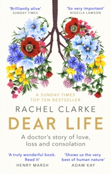 Dear Life : A Doctor s Story of Love, Loss and Consolation, EPUB eBook