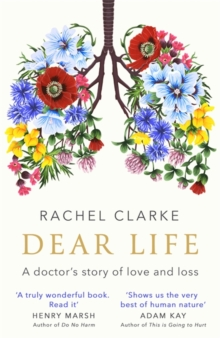 Dear Life : A Doctor's Story of Love and Loss, Hardback Book