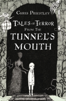 Tales of Terror from the Tunnel's Mouth, Hardback Book