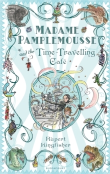 Madame Pamplemousse and the Time-travelling Cafe, Paperback / softback Book